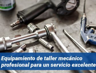 Equipamiento de taller mecánico: los básicos para un servicio profesional