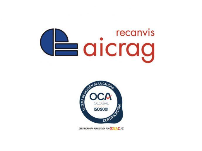 Recanvis Aicrag renovación del Certificado de Gestión de la Calidad según norma UNE-EN ISO 9001-2015