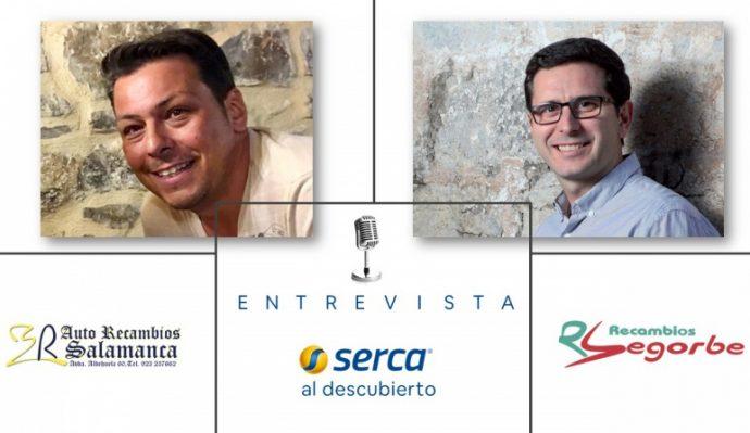 Serca entrevista a sus socios Auto Recambios Salamanca y Recambios Segorbe