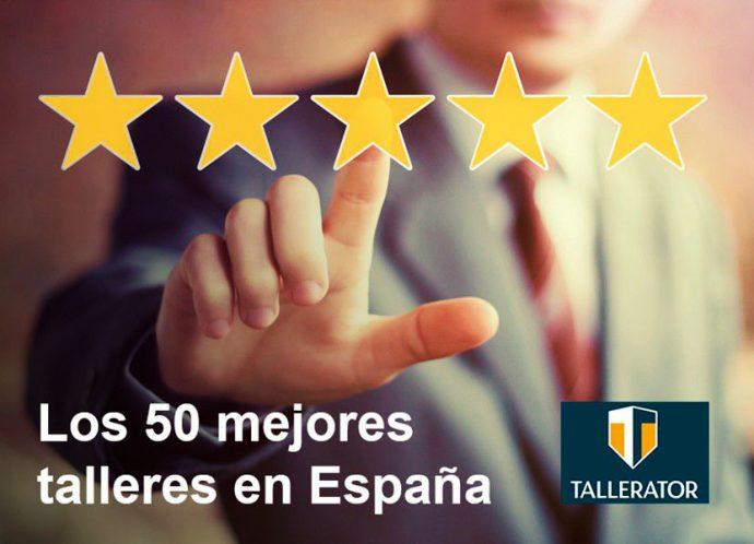 usuarios Tallerator escogen los 50 mejores talleres de España